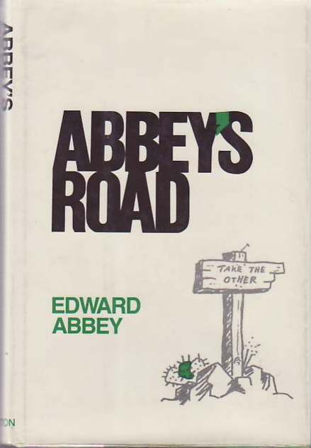 edward abbey essay Essay topic 1 edward abbey's desert solitaire is not simply a story of his stay in the desert, but is a narrative of his experiences and feelings about the land as.