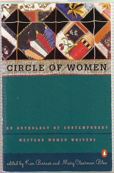 Circle of Women. (Signed by 10 contributors). Mary Clearman. And BARNES BLEW, Kim.