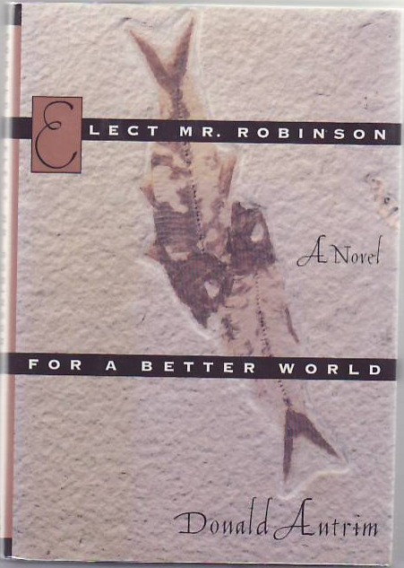 Elect Mr. Robinson for a Better World. Donald ANTRIM.