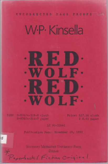 Red Wolf, Red Wolf. W. P. KINSELLA.