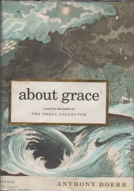 About Grace: A Novel. Anthony Doerr.