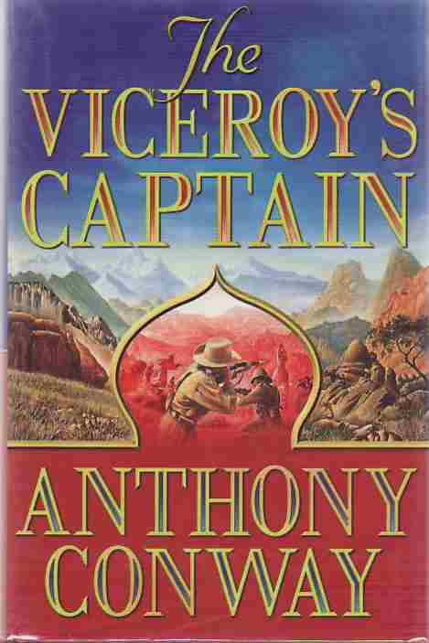 The Viceroy's Captain. Anthony Conway.