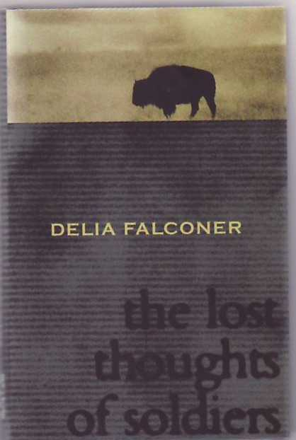 The Lost Thoughts of Soldiers. Delia FALCONER.