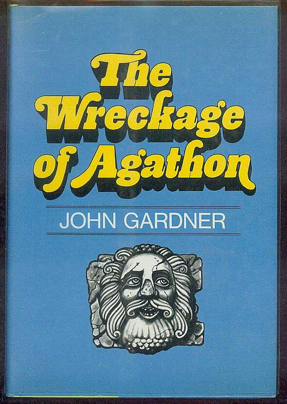 The Wreckage of Agathon. John GARDNER.