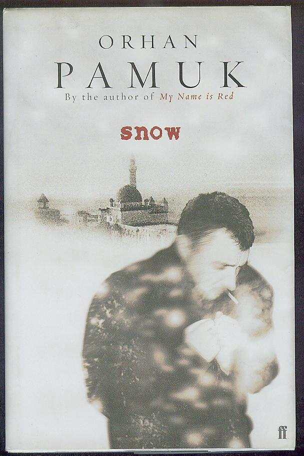 Snow. Orhan PAMUK, Maureen Freely.