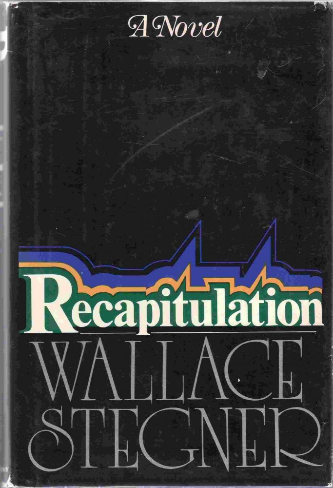 Recapitulation. Wallace STEGNER.