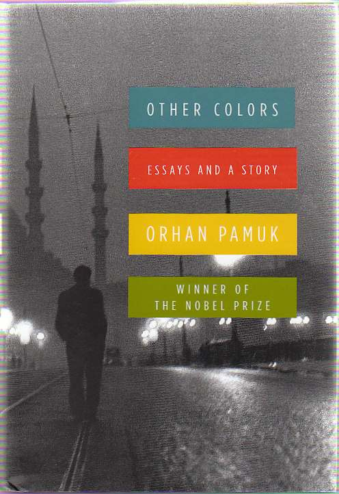 Other Colors. Essays and A Story. Orhan PAMUK.