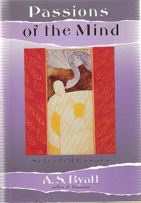 Passions of the Mind. A. S. Byatt.