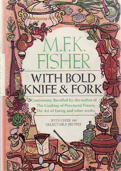 With Bold Knife & Fork. M. K. F. FISHER.