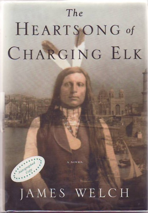 The Heartsong of Charging Elk. James WELCH.