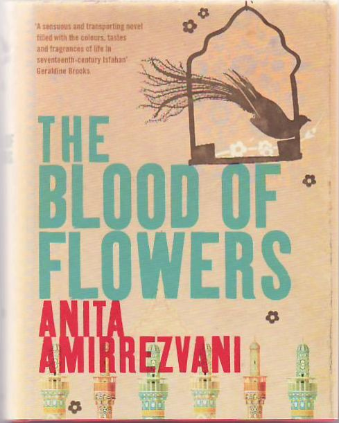 The Blood of Flowers. Anita Amirrezvani.