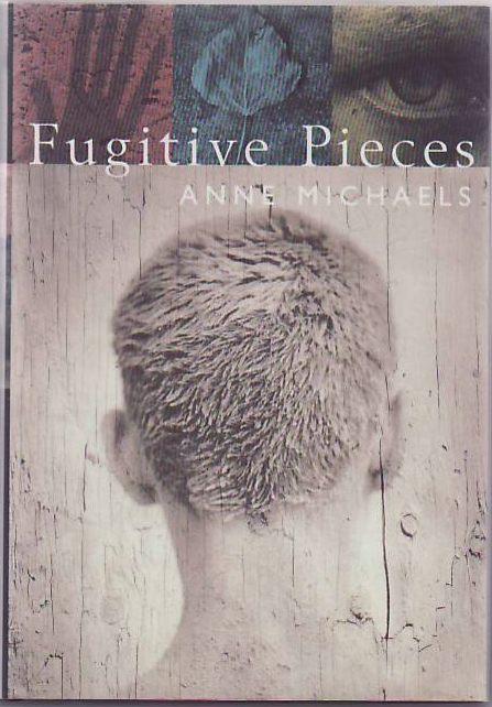 Fugitive Pieces. Anne MICHAELS.