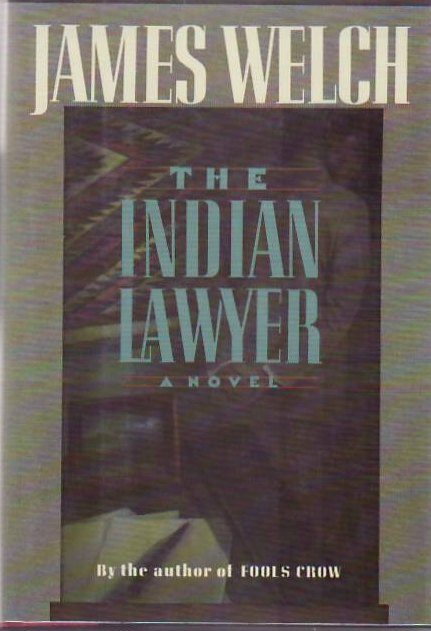 The Indian Lawyer. James WELCH.