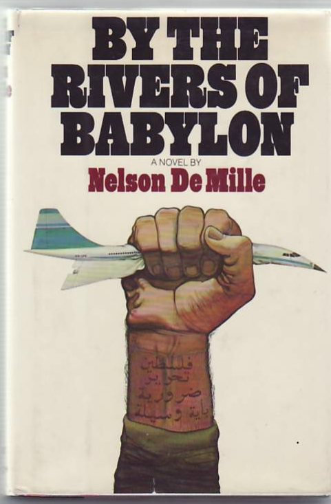 By the Rivers of Babylon. Nelson DEMILLE.