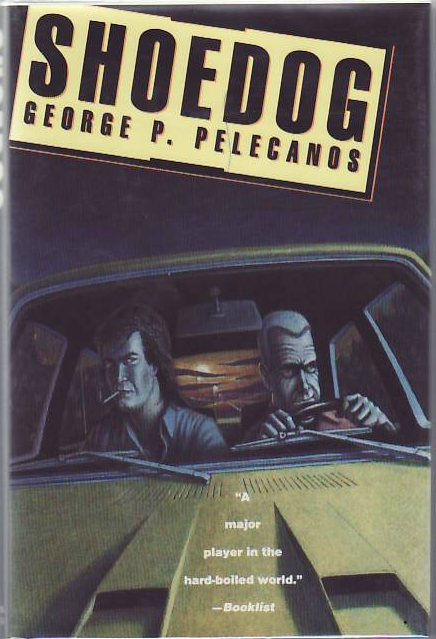 Shoedog. George PELECANOS.