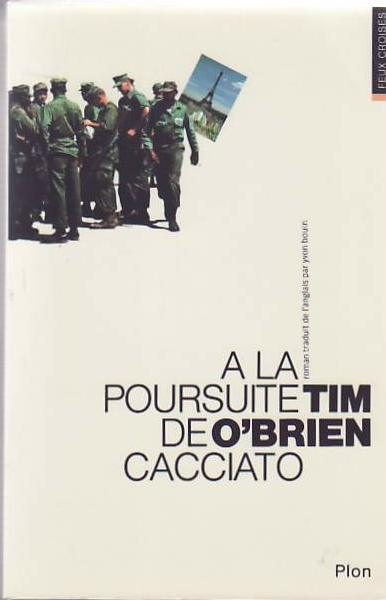 Going After Cacciato. (A La Poursuite de Cacciato.). Tim O'BRIEN.