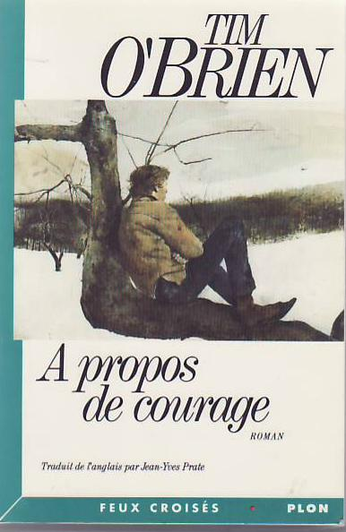 The Things They Carried (A propos de Courage.). Tim O'BRIEN.