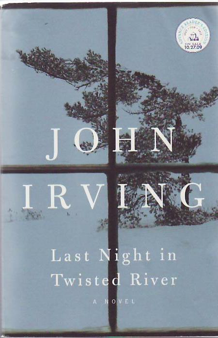 Last Night in Twisted River: A Novel. John Irving.