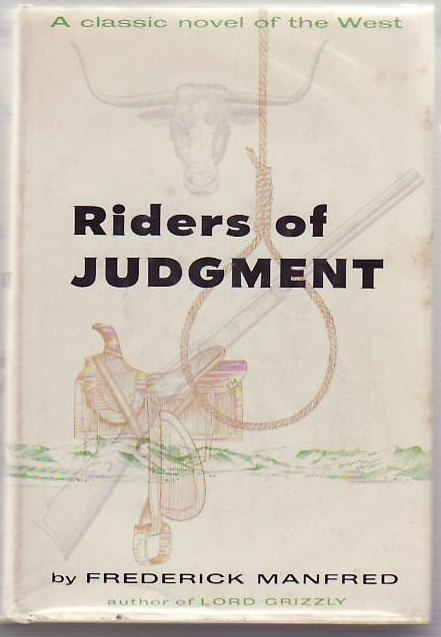 Riders of Judgment. Frederick F. MANFRED.