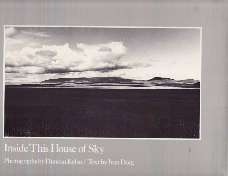 Inside This House of Sky. Ivan DOIG, Duncan KELSO.