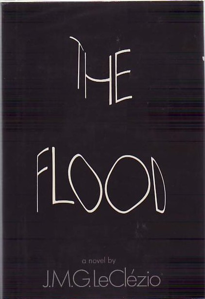 The Flood. J. M. G. LE CLEZIO.