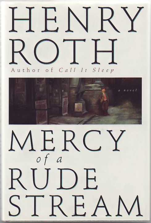 Mercy of a Rude Stream. Henry Roth.