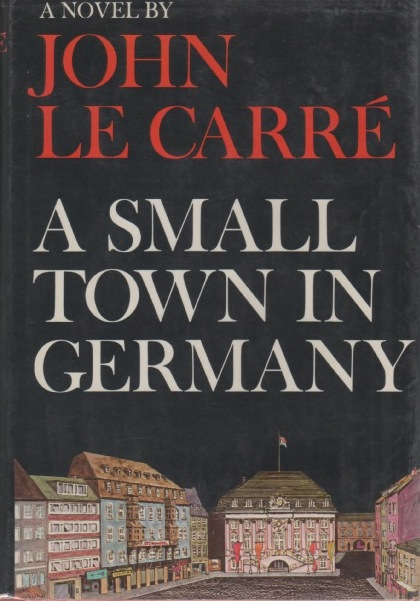 A Small Town in Germany. John LE Carre'.