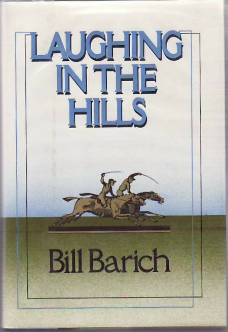 Laughing in the Hills. Bill BARICH.