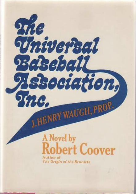 The Universal Baseball Association Inc.: J. Henry Waugh, Prop. Robert COOVER.