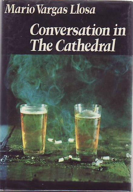 Conversation in the Cathedral. Mario Vargas LLOSA.