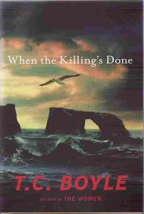 When the Killing's Done. T. C. Boyle.