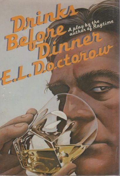 Drinks Before Dinner. E. L. DOCTOROW.