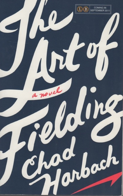 The Art Of Fielding. Chad HARBACH.