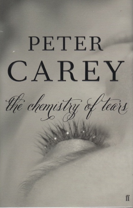 The Chemistry of Tears. Peter CAREY.