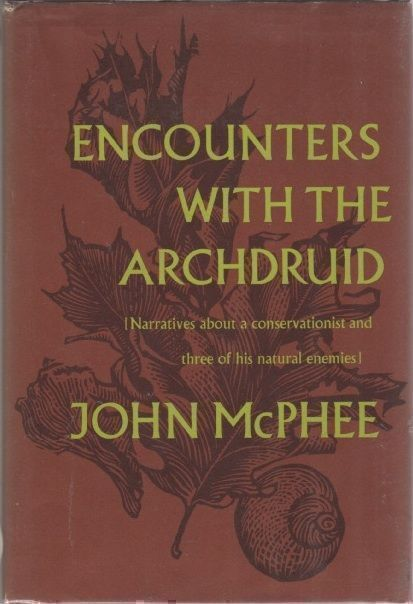 Encounters with the Archdruid. John McPHEE.