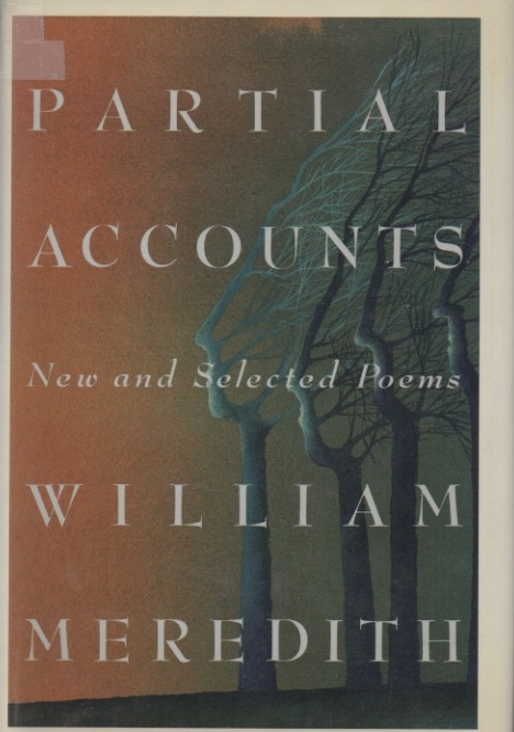 Partial Accounts. New and Selected Poems. William MEREDITH.