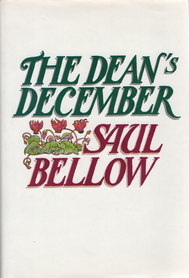 The Dean's December. Saul BELLOW.