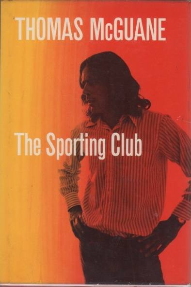 The Sporting Club. Thomas MCGUANE.