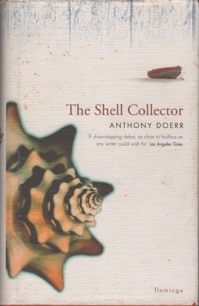 The Shell Collector. Anthony DOERR.