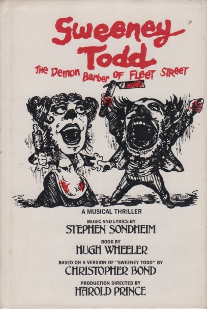 Sweeney Todd. The Demon Barber of Fleet Street. Lyrics, Music, Stephen SONDHEIM, Hugh Wheeler.