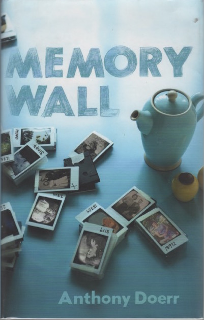 Memory Wall: Stories. Anthony DOERR.