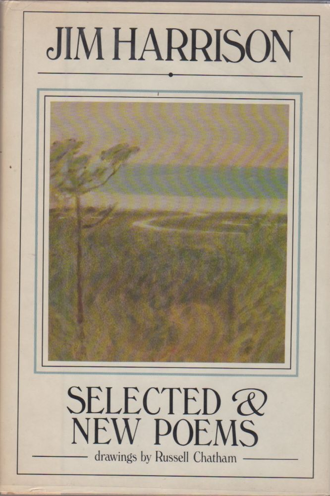 Selected & New Poems: 1961-1981. Drawings by Russell Chatham. Jim HARRISON.