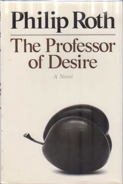 The Professor of Desire. Philip ROTH.