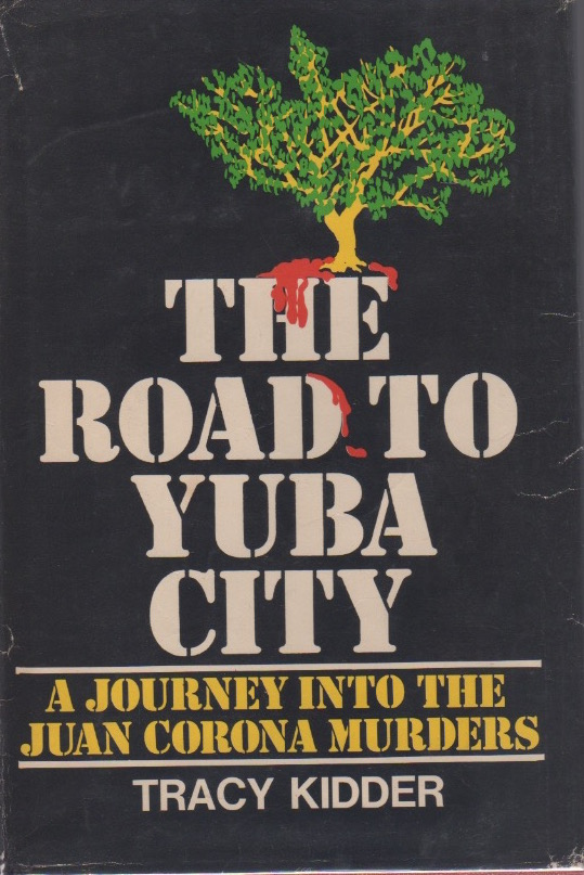 The Road to Yuba City. Tracy KIDDER.