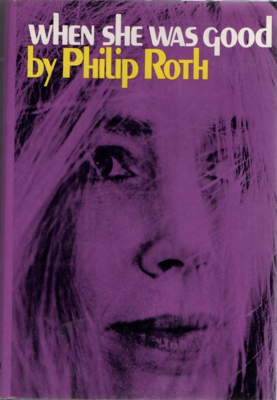 When She Was Good. Philip ROTH.