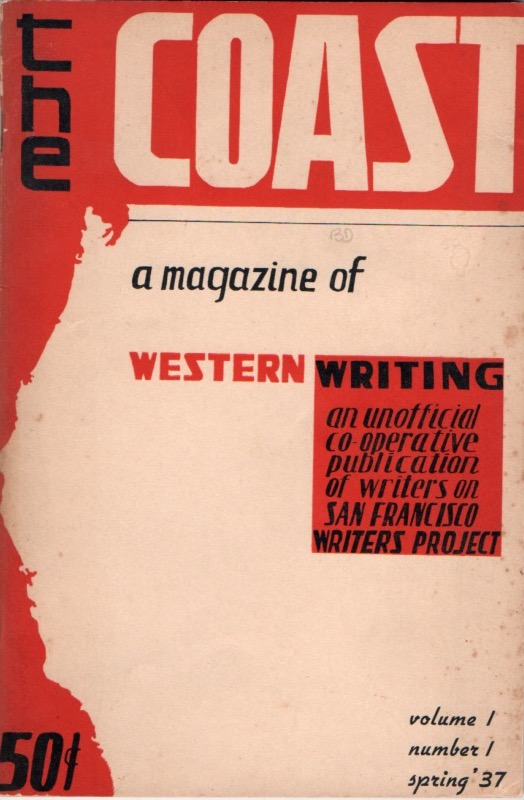 The Coast: A Magazine of Western Writing. : Volume 1 Number 1 Spring '37. An Unofficial Co-Operative publication of writers on San Francisco Writers Project