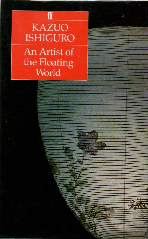An Artist of the Floating World. Kazuo ISHIGURO.