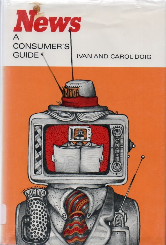News, A Consumer's Guide. Ivan DOIG.