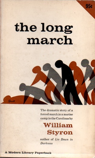 The Long March. The dramatic story of a forced march in a marine camp in the Carolinas. William STYRON.