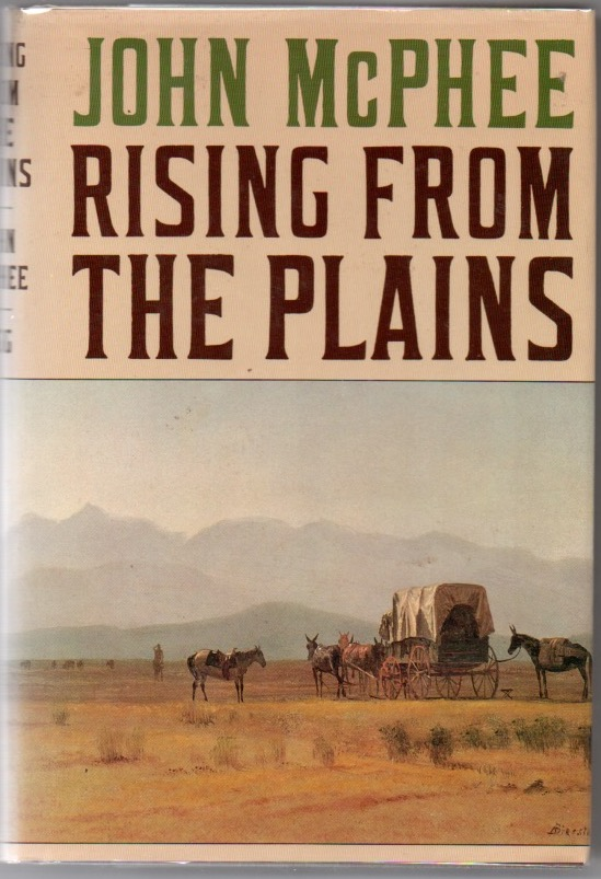Rising From the Plains. John McPHEE.